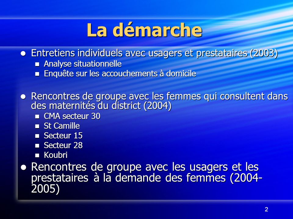2 La démarche Entretiens individuels avec usagers et prestataires (2003) Entretiens individuels avec usagers et prestataires (2003) Analyse situationn