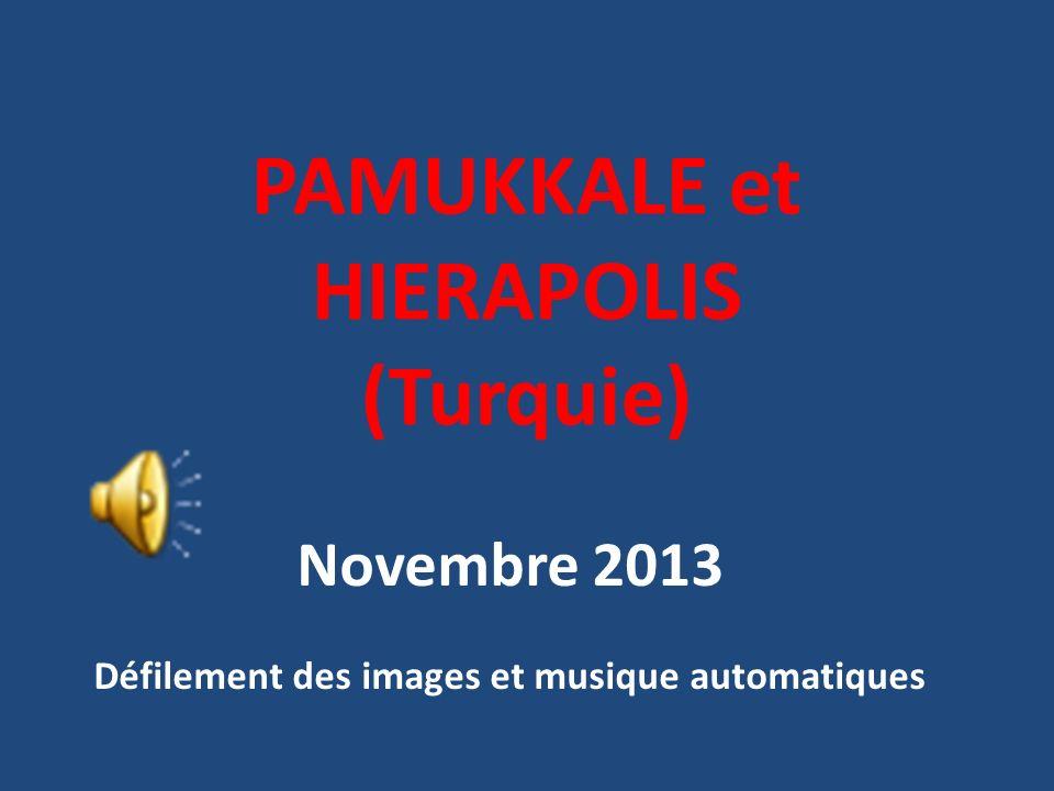 PAMUKKALE et HIERAPOLIS (Turquie) Novembre 2013 Défilement des images et musique automatiques