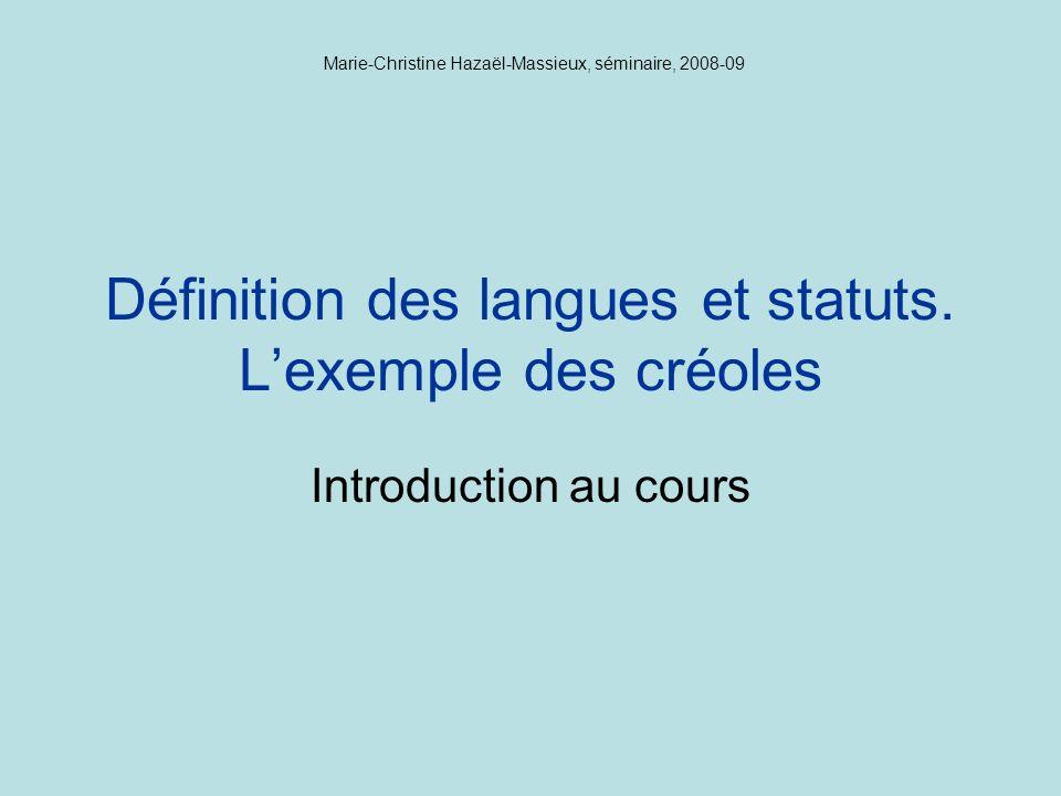 Définitions On peut certes définir les langues comme (déf.