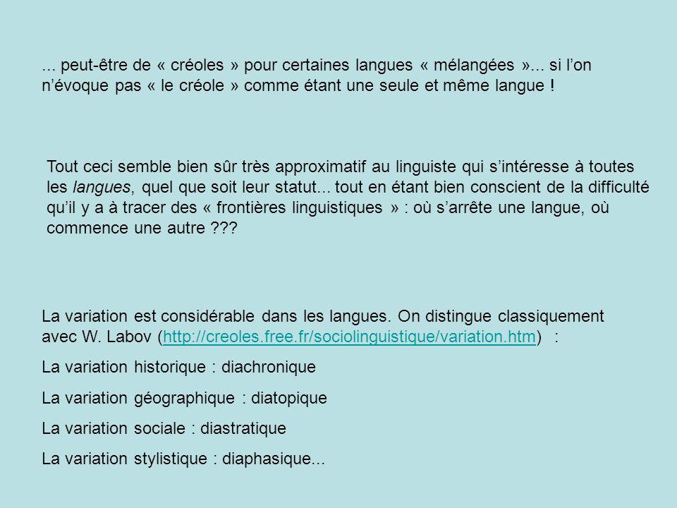 ...peut-être de « créoles » pour certaines langues « mélangées »...