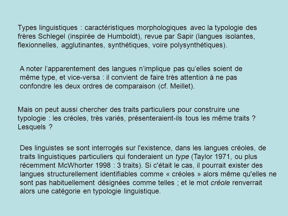 Difficulté : Létablissement de traits communs suppose que lon ait dabord une définition de ce que sont les langues créoles...