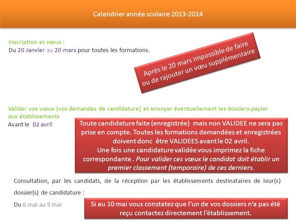 Calendrier année scolaire 2013-2014 Inscription et vœux : Du 20 Janvier au 20 mars pour toutes les formations.