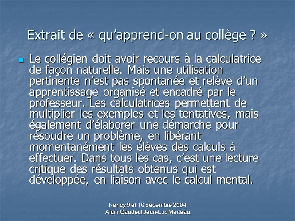 Nancy 9 et 10 décembre 2004 Alain Gaudeul Jean-Luc Marteau Extrait de « quapprend-on au collège .