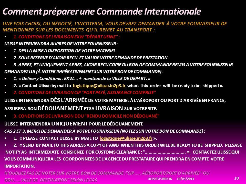 Comment préparer une Commande Internationale UNE FOIS CHOISI, OU NÉGOCIÉ, LINCOTERM, VOUS DEVREZ DEMANDER À VOTRE FOURNISSEUR DE MENTIONNER SUR LES DO