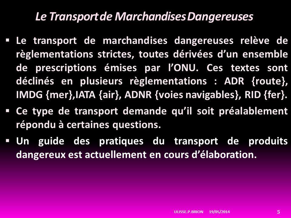Le Transport de Marchandises Dangereuses Le transport de marchandises dangereuses relève de règlementations strictes, toutes dérivées dun ensemble de