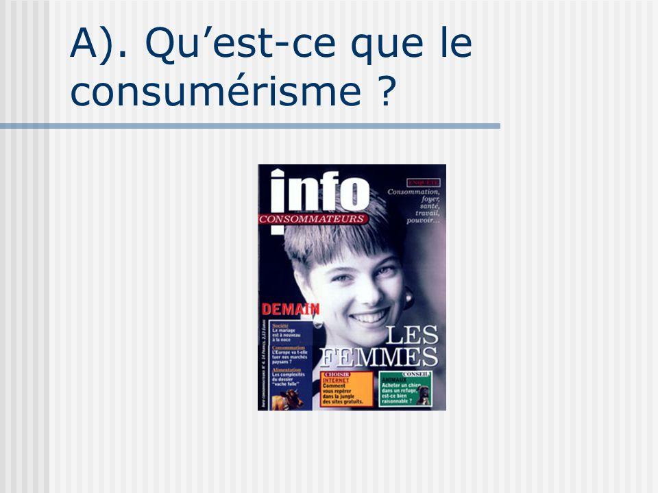 A). Quest-ce que le consumérisme ?