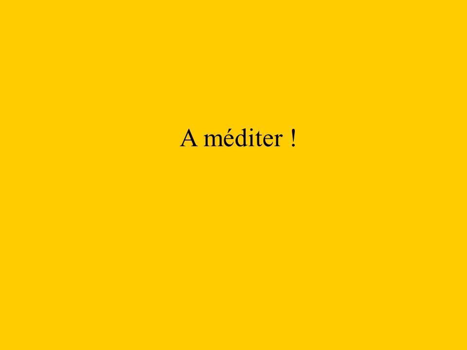 A méditer !