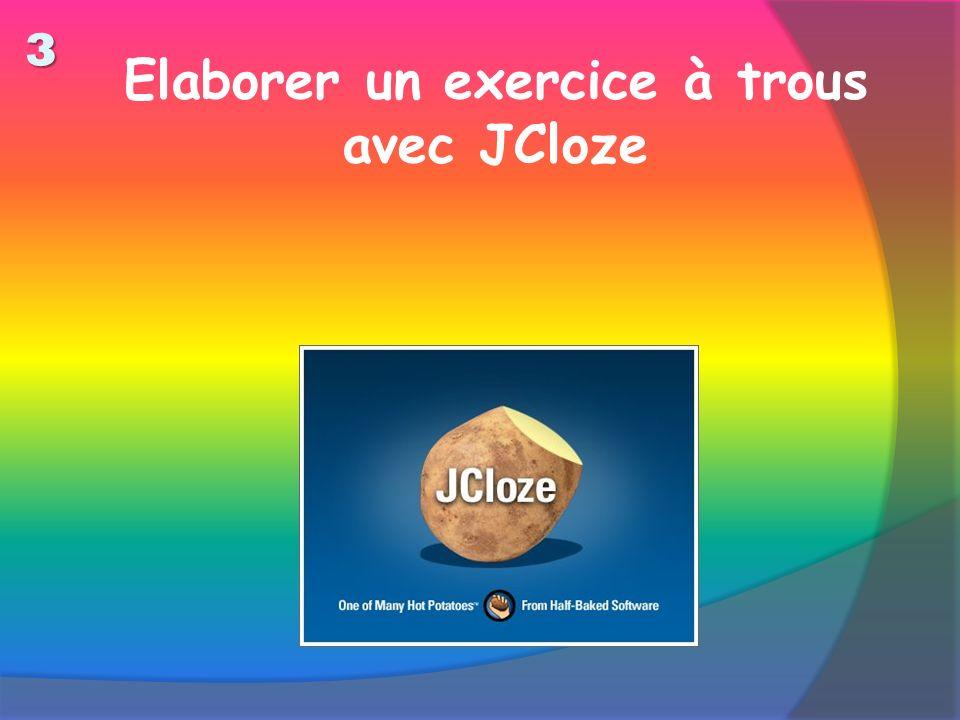 Elaborer un exercice à trous avec JCloze 3