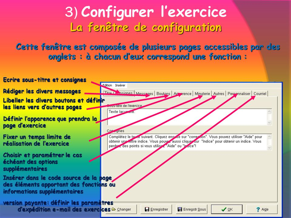 La fenêtre de configuration 3) Configurer lexercice La fenêtre de configuration version payante: définir les paramètres dexpédition e-mail des exercic