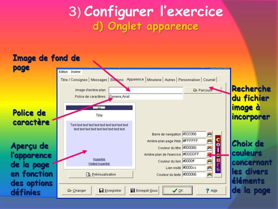 d) Onglet apparence 3) Configurer lexercice d) Onglet apparence Image de fond de page Police de caractère Choix de couleurs concernant les divers élém