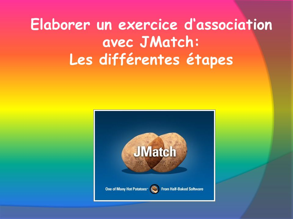 Elaborer un exercice dassociation avec JMatch: Les différentes étapes