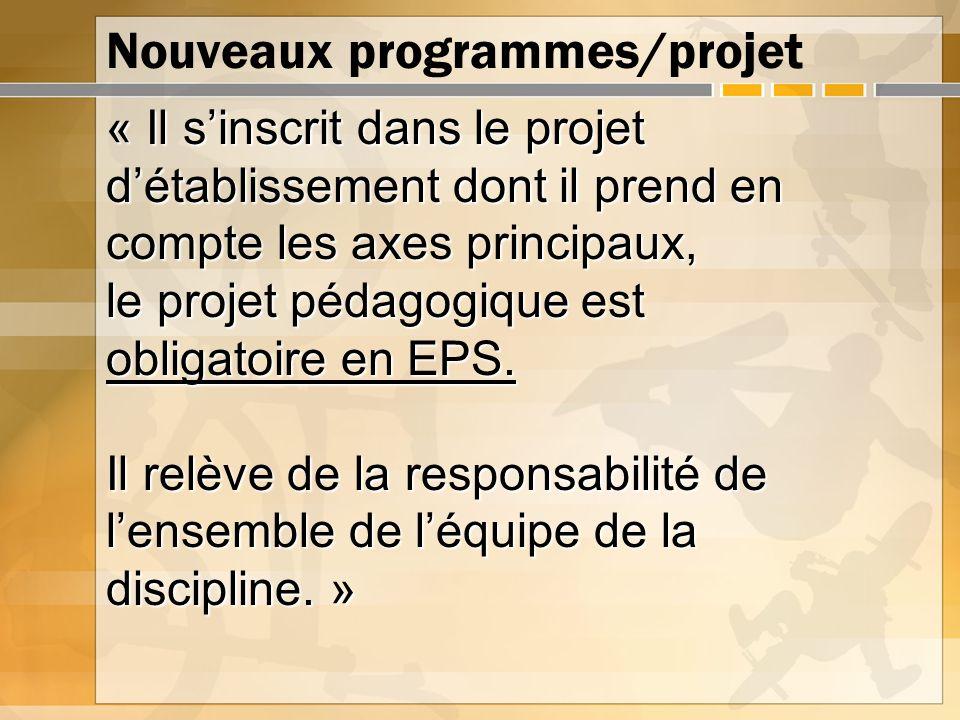 Nouveaux programmes/projet « Il sinscrit dans le projet détablissement dont il prend en compte les axes principaux, le projet pédagogique est obligato