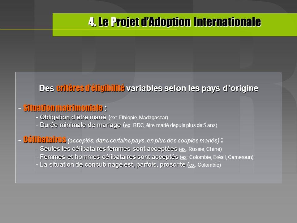 Des critères déligibilité variables selon les pays dorigine Situation matrimoniale : - Situation matrimoniale : Obligation dêtre marié - Obligation dê