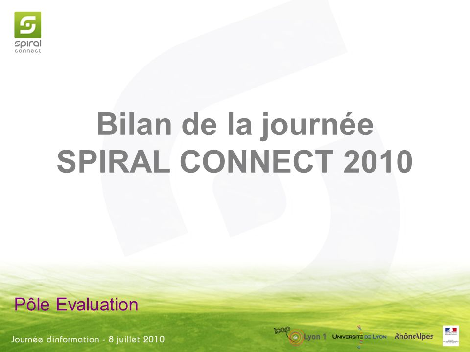 Pôle Evaluation Bilan de la journée SPIRAL CONNECT 2010