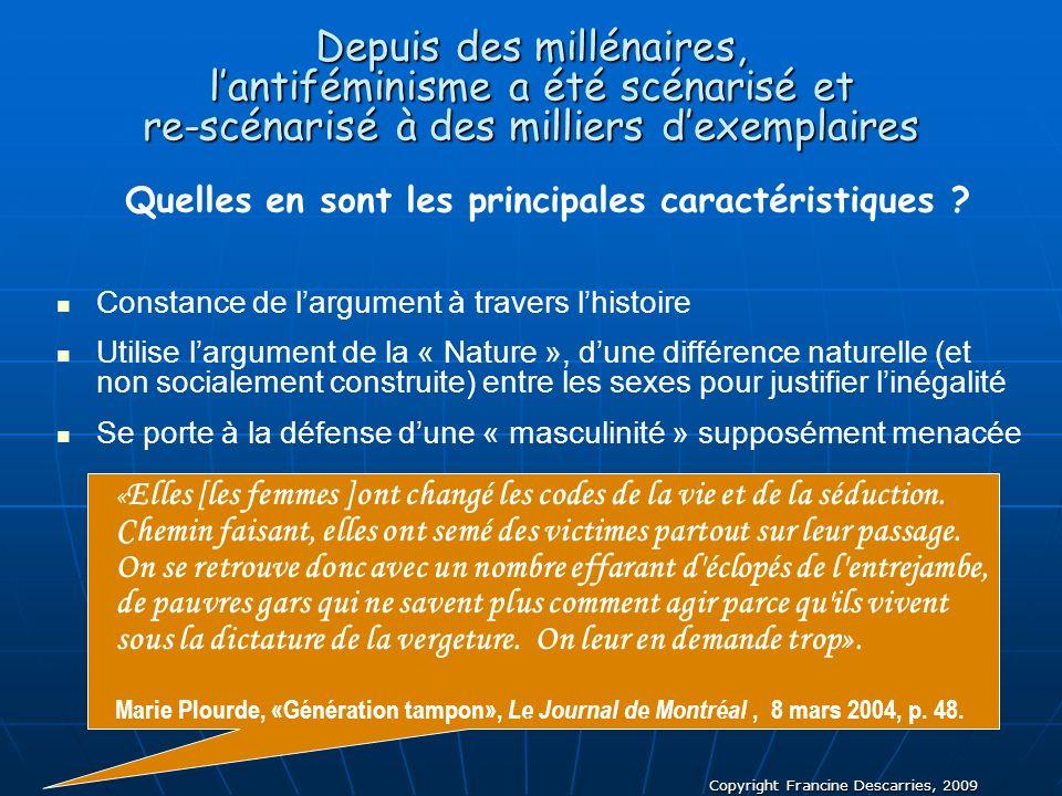 Copyright Francine Descarries, 2009 Depuis des millénaires, lantiféminisme a été scénarisé et re-scénarisé à des milliers dexemplaires Quelles en sont