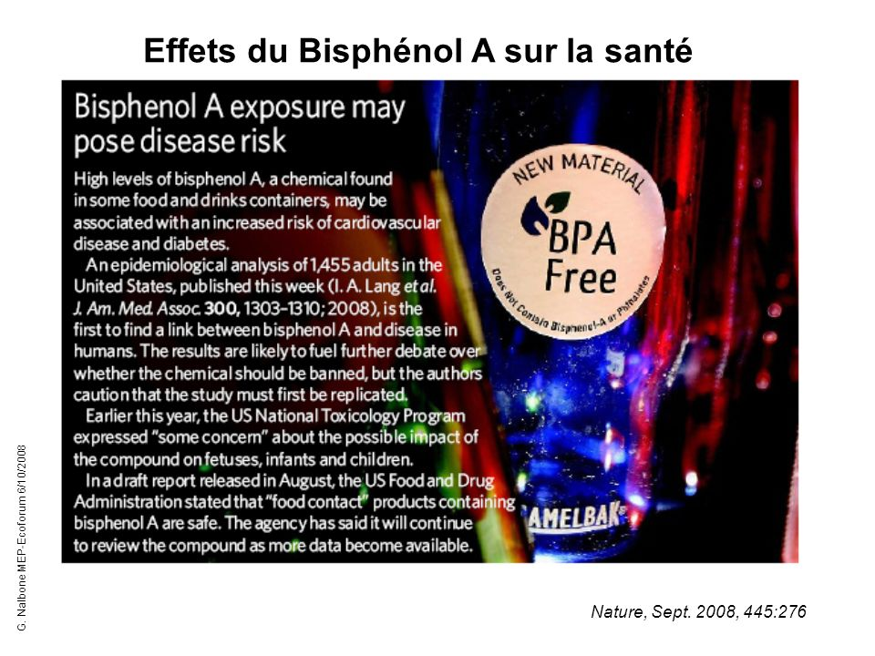 Nature, Sept. 2008, 445:276 Effets du Bisphénol A sur la santé G. Nalbone MEP-Ecoforum 6/10/2008