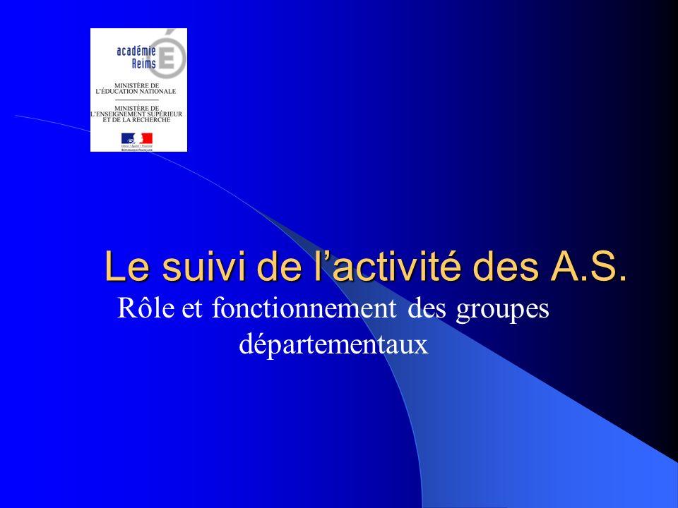 Une initiative académique: les commissions de suivi des AS, régionale puis départementales.