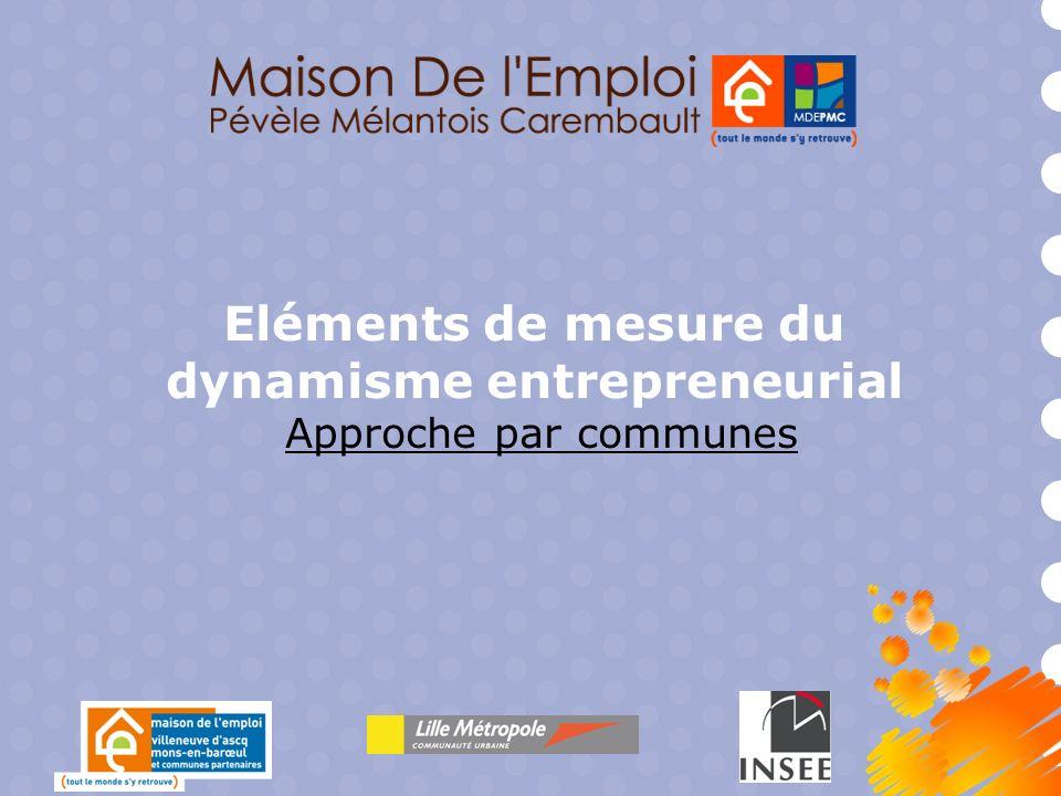 Eléments de mesure du dynamisme entrepreneurial Approche par communes
