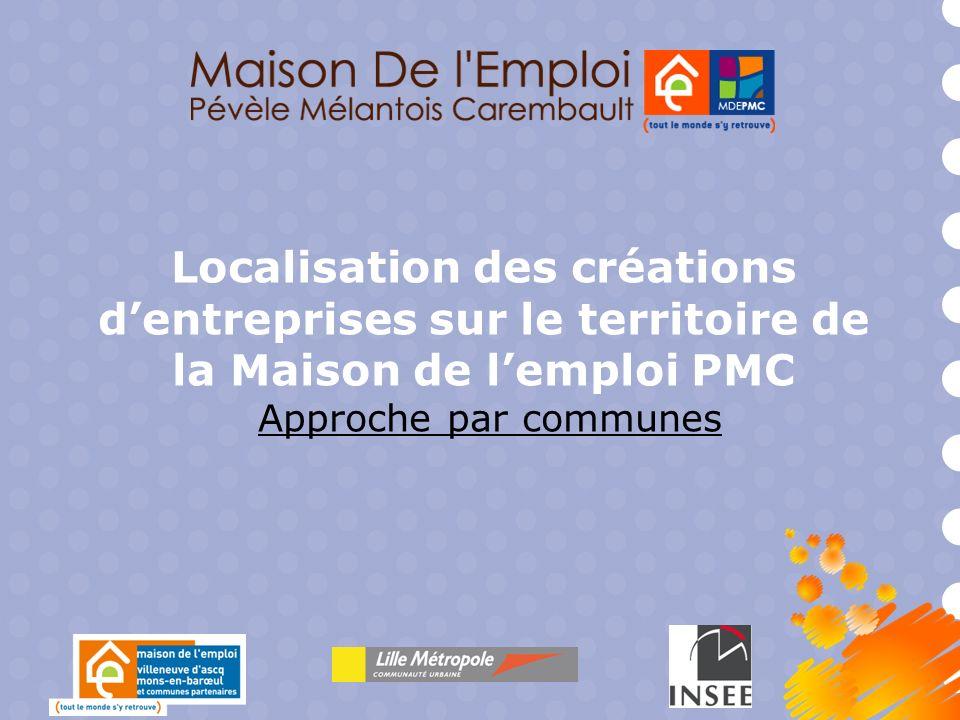 Localisation des créations dentreprises sur le territoire de la Maison de lemploi PMC Approche par communes