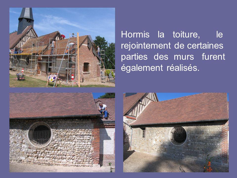 Hormis la toiture, le rejointement de certaines parties des murs furent également réalisés.