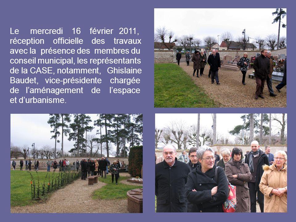 Le mercredi 16 février 2011, réception officielle des travaux avec la présence des membres du conseil municipal, les représentants de la CASE, notamment, Ghislaine Baudet, vice-présidente chargée de laménagement de lespace et durbanisme.