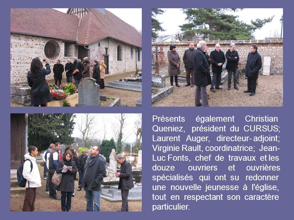 Présents également Christian Queniez, président du CURSUS; Laurent Auger, directeur- adjoint; Virginie Rault, coordinatrice; Jean- Luc Fonts, chef de