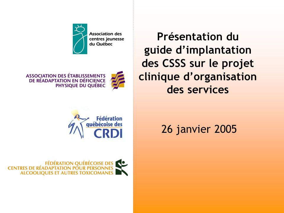 Présentation du guide dimplantation des CSSS sur le projet clinique dorganisation des services 26 janvier 2005