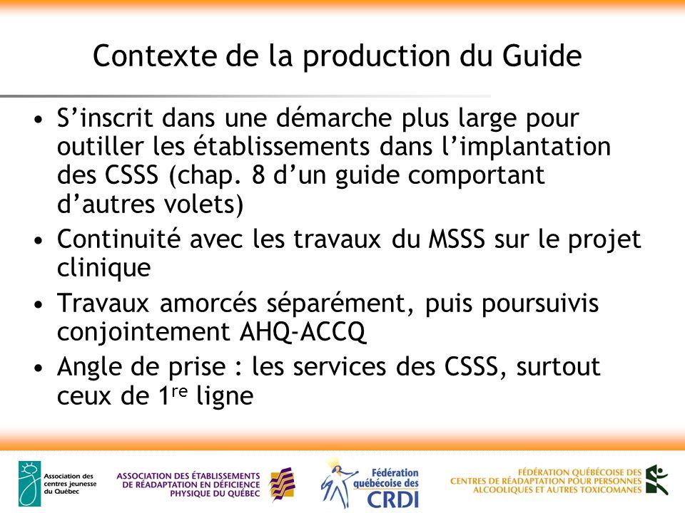 Contexte de la production du Guide Sinscrit dans une démarche plus large pour outiller les établissements dans limplantation des CSSS (chap. 8 dun gui