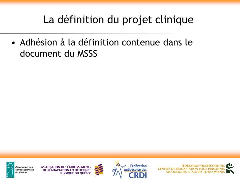 La définition du projet clinique Adhésion à la définition contenue dans le document du MSSS