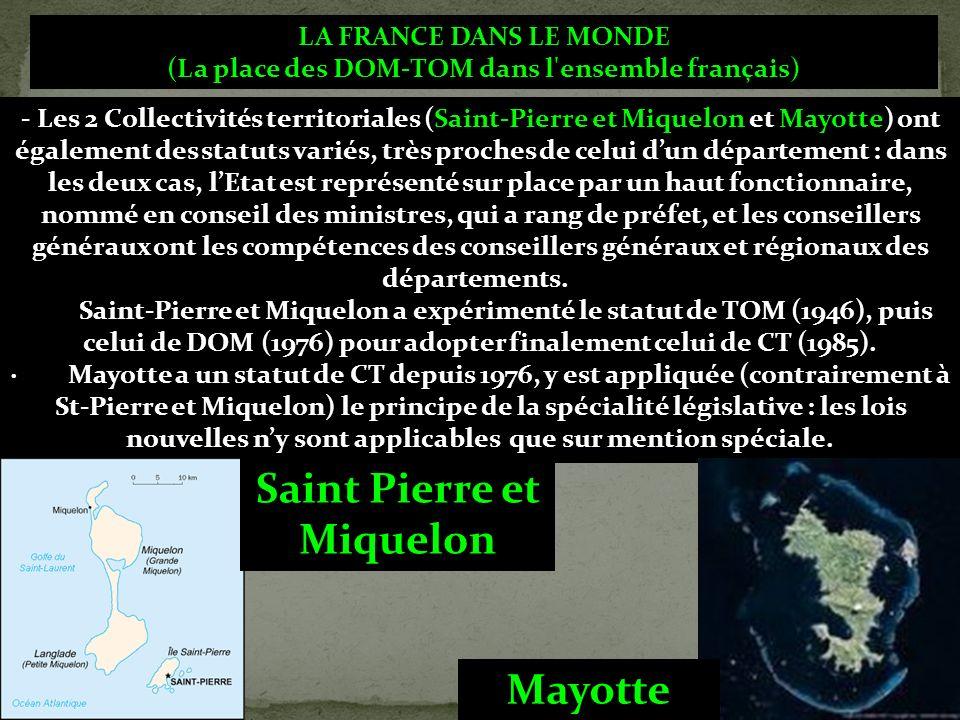 LA FRANCE DANS LE MONDE (La place des DOM-TOM dans l'ensemble français) - Les 2 Collectivités territoriales (Saint-Pierre et Miquelon et Mayotte) ont