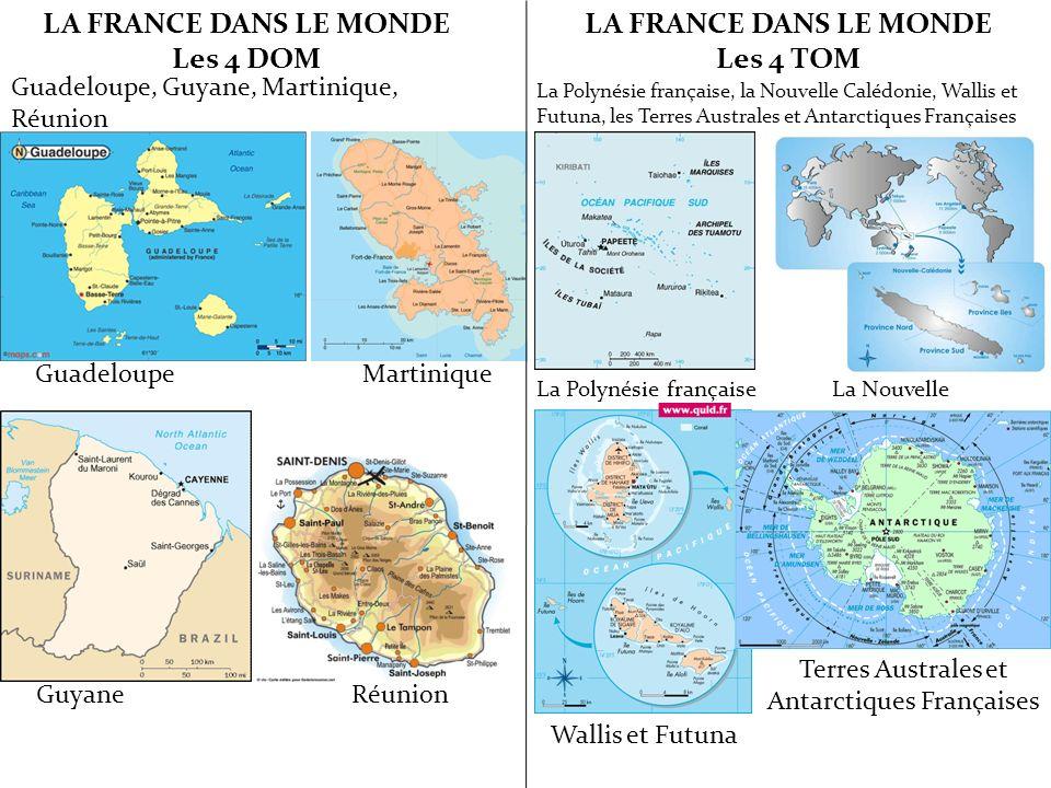 LA FRANCE DANS LE MONDE Les 4 DOM Guadeloupe, Guyane, Martinique, Réunion Guadeloupe Martinique Guyane Réunion LA FRANCE DANS LE MONDE Les 4 TOM La Po
