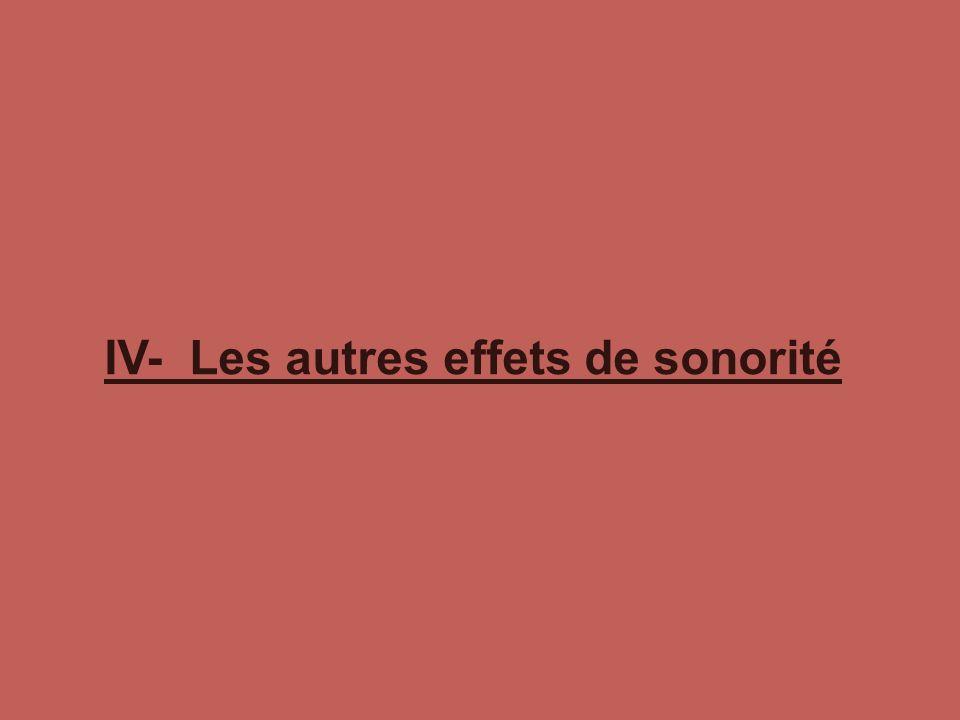 IV- Les autres effets de sonorité
