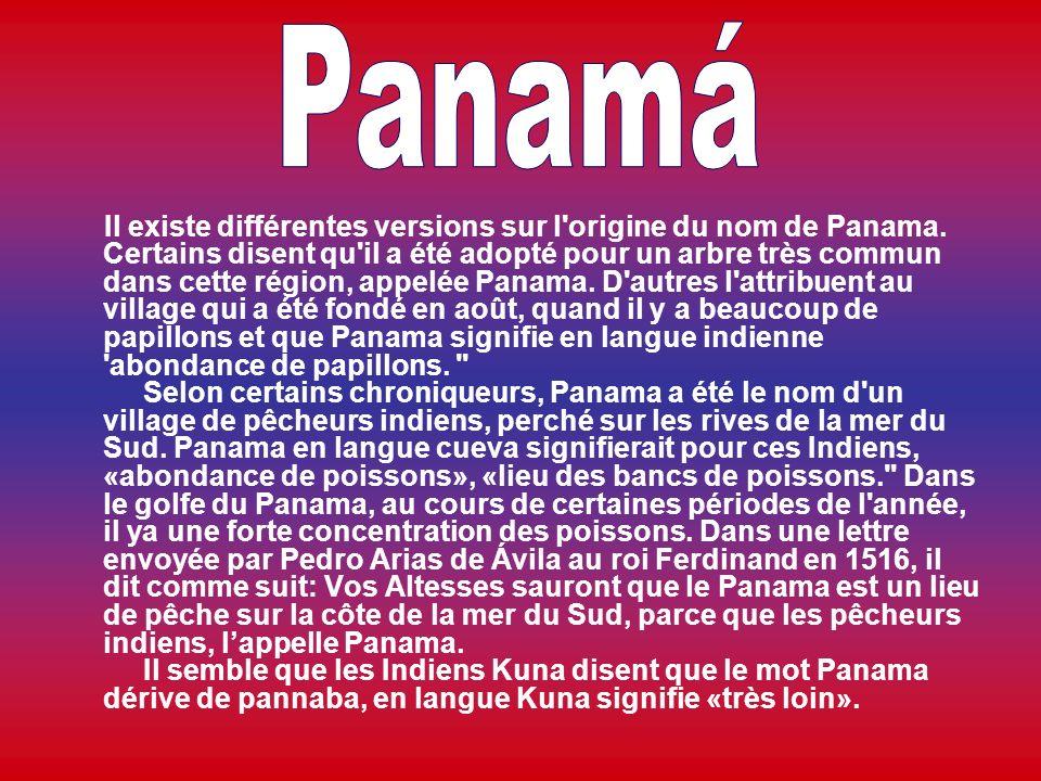 Il existe différentes versions sur l origine du nom de Panama.