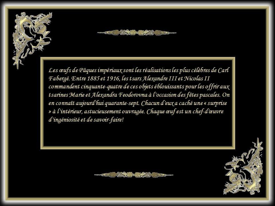 Carl Fabergé s inscrit donc dans une tradition déjà bien établie.