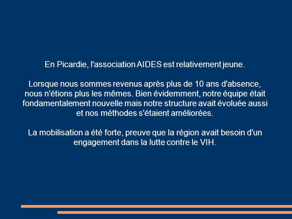 En Picardie, l association AIDES est relativement jeune.