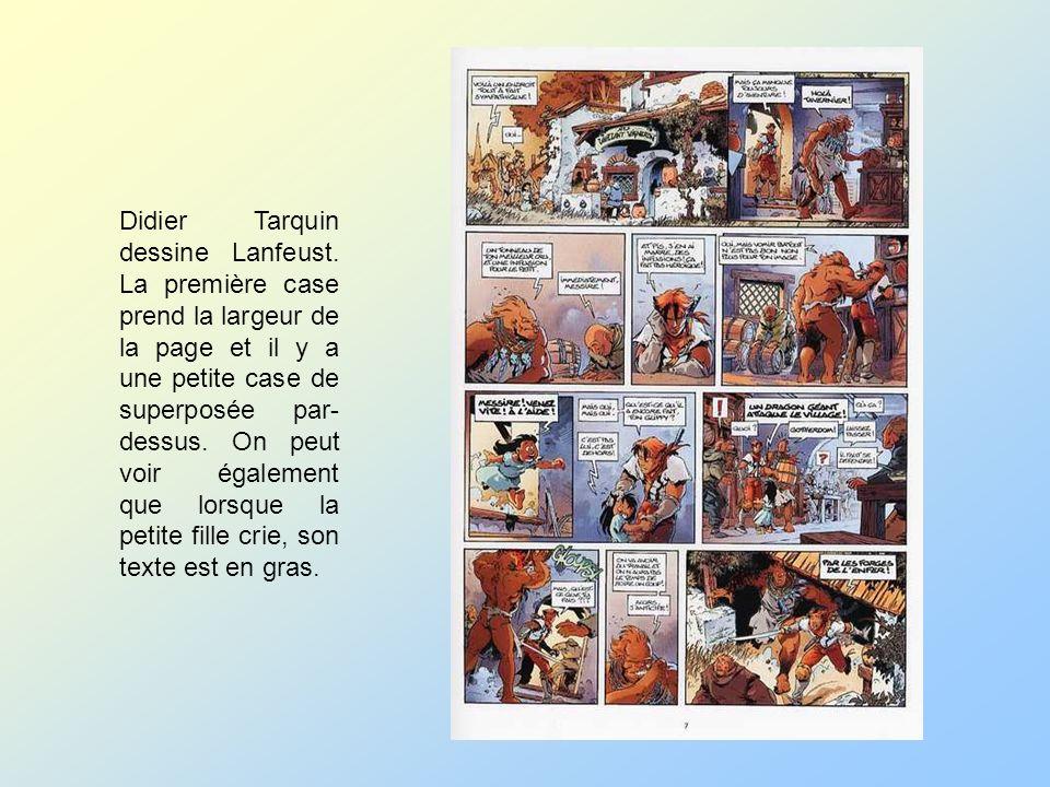 Didier Tarquin dessine Lanfeust. La première case prend la largeur de la page et il y a une petite case de superposée par- dessus. On peut voir égalem