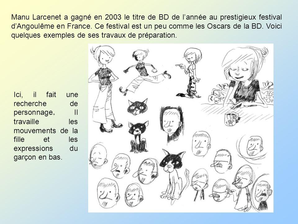 Manu Larcenet a gagné en 2003 le titre de BD de lannée au prestigieux festival dAngoulême en France. Ce festival est un peu comme les Oscars de la BD.
