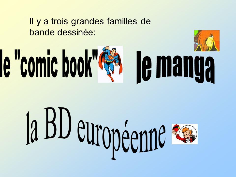Il y a trois grandes familles de bande dessinée: