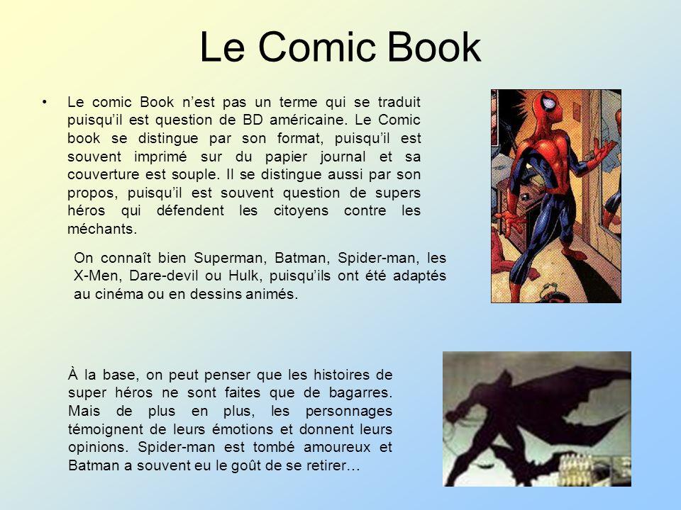 Le Comic Book Le comic Book nest pas un terme qui se traduit puisquil est question de BD américaine. Le Comic book se distingue par son format, puisqu