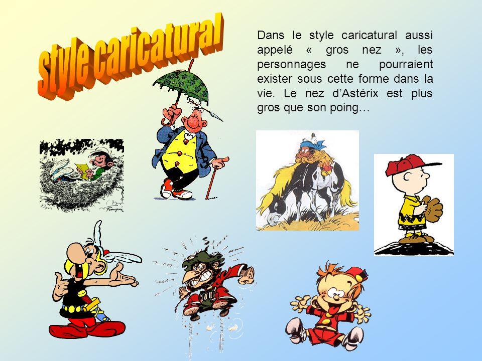 Dans le style caricatural aussi appelé « gros nez », les personnages ne pourraient exister sous cette forme dans la vie. Le nez dAstérix est plus gros
