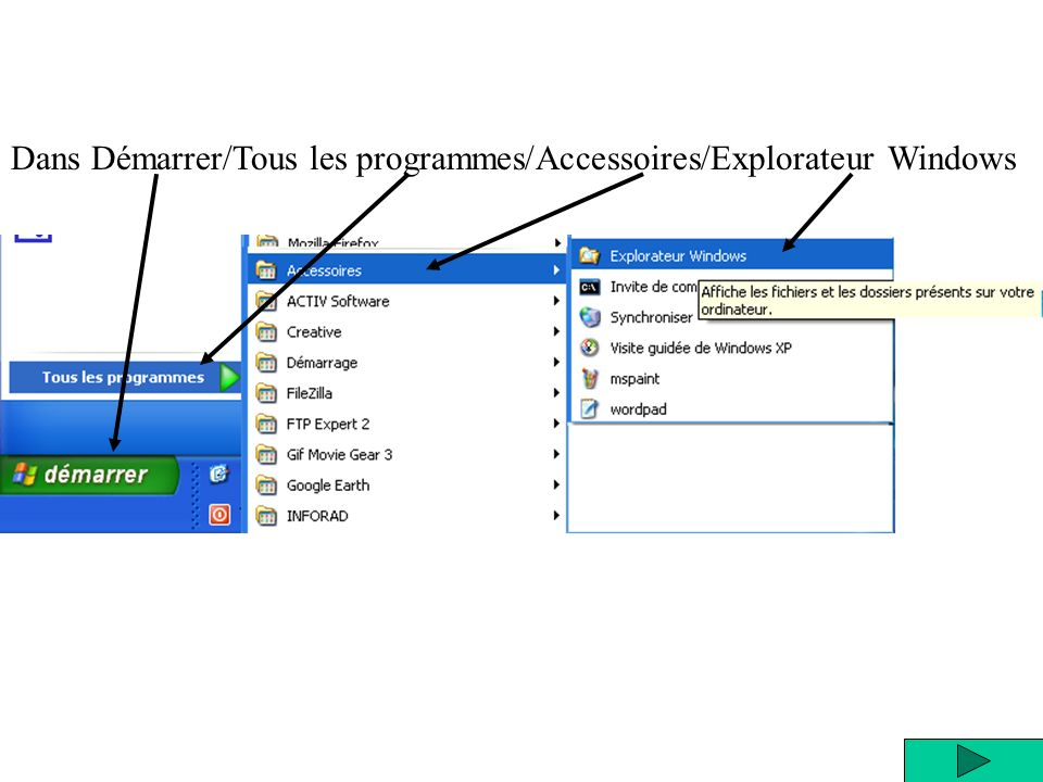 Dans Démarrer/Tous les programmes/Accessoires/Explorateur Windows