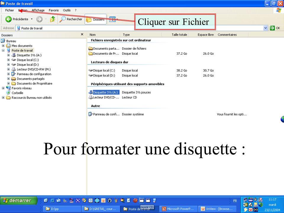 Pour formater une disquette : Cliquer sur Fichier