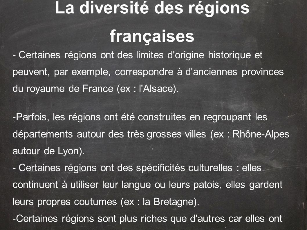 - Certaines régions ont des limites d'origine historique et peuvent, par exemple, correspondre à d'anciennes provinces du royaume de France (ex : l'Al