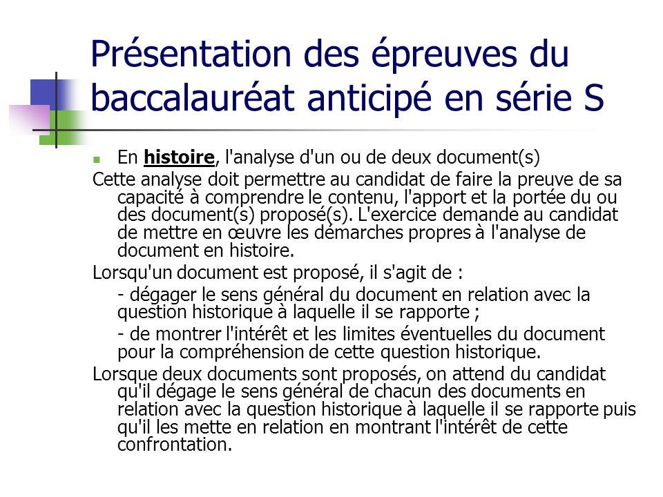 Présentation des épreuves du baccalauréat anticipé en série S En histoire, l'analyse d'un ou de deux document(s) Cette analyse doit permettre au candi