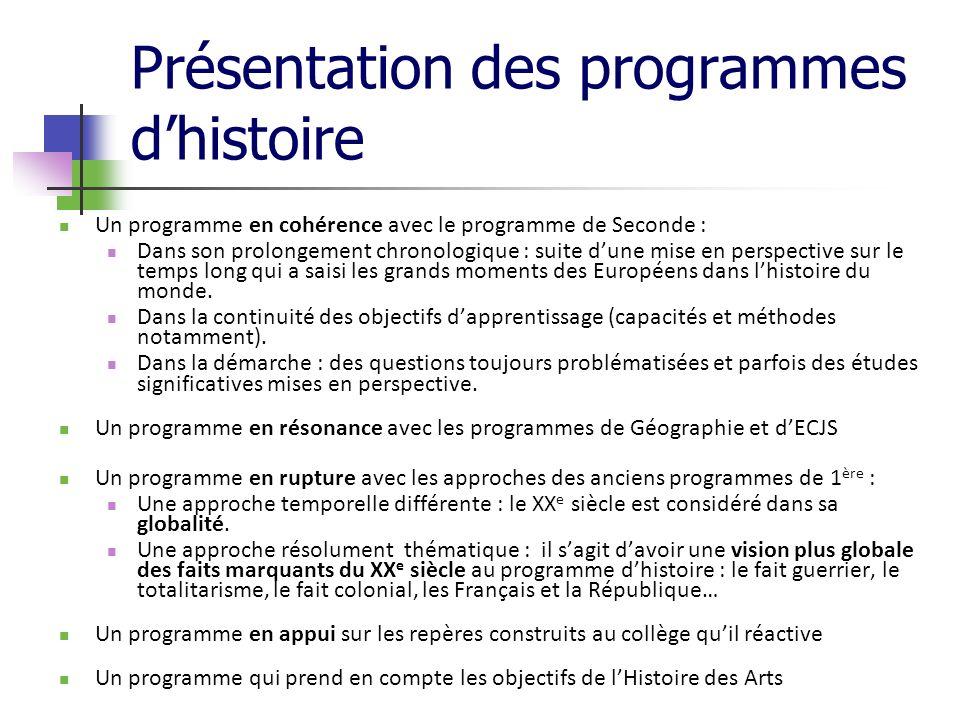 Présentation des programmes dhistoire Un programme en cohérence avec le programme de Seconde : Dans son prolongement chronologique : suite dune mise e