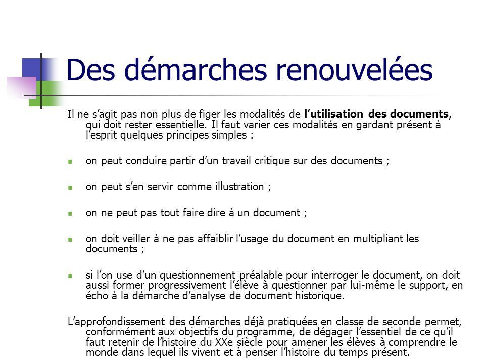 Des démarches renouvelées Il ne sagit pas non plus de figer les modalités de lutilisation des documents, qui doit rester essentielle. Il faut varier c