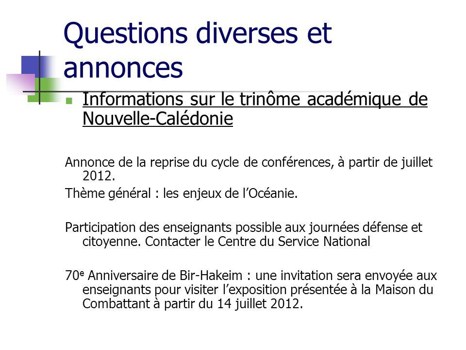 Questions diverses et annonces Informations sur le trinôme académique de Nouvelle-Calédonie Annonce de la reprise du cycle de conférences, à partir de