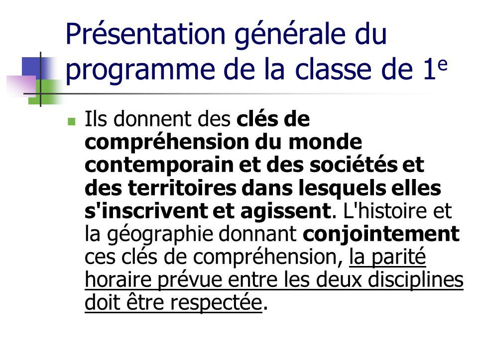 Présentation générale du programme de la classe de 1 e Ils donnent des clés de compréhension du monde contemporain et des sociétés et des territoires