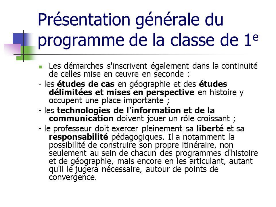 Présentation générale du programme de la classe de 1 e Les démarches s'inscrivent également dans la continuité de celles mise en œuvre en seconde : -
