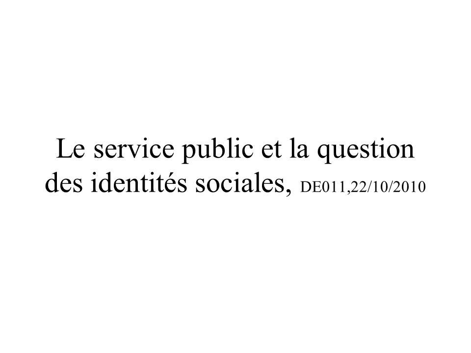 Le service public et la question des identités sociales, DE011,22/10/2010